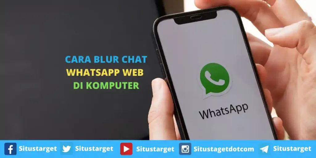 Cara Blur Chat WhatsApp Web Di Komputer