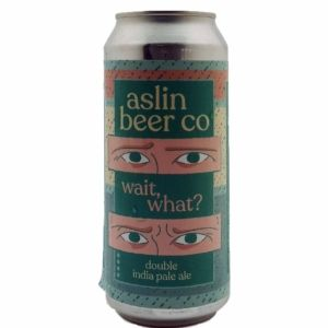 Wait, What? Aslin Beer Company