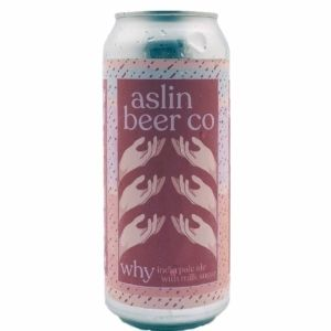 Why? Aslin Beer Company