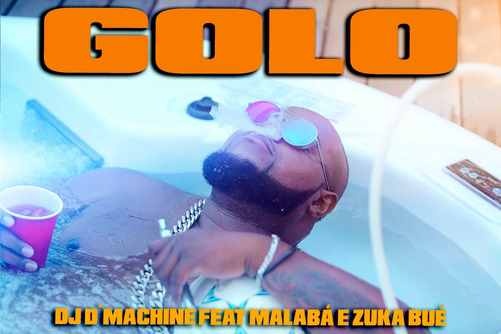 VIDEOCLIP - DJ D´MACHINE - GOLO FEAT MALABA E ZUKABUEMUSIC