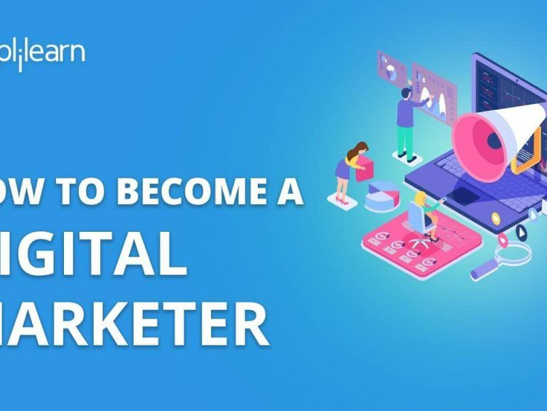 How To Become A Digital Marketer   How To Start Career In Digital Marketing In 2020   Simplilearn