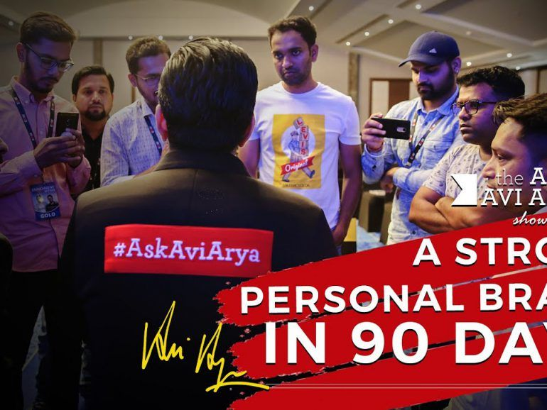 How To Be a Strong Personal Brand In 90 Days? || Avi Arya