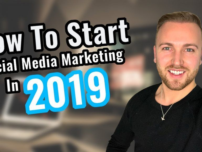 How To Start Social Media Marketing As A Beginner In 2019 – Step By Step Training