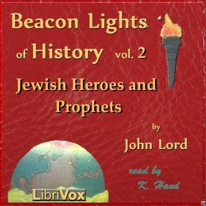 Beacon Lights of History, Vol 2: Jewish Heroes and Prophets