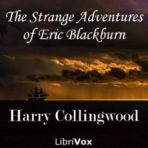 Strange Adventures of Eric Blackburn