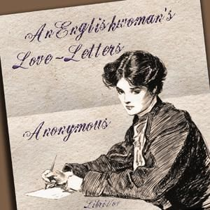 Englishwoman's Love-Letters