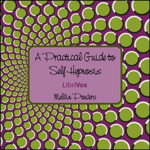 Practical Guide to Self-Hypnosis