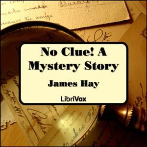 No Clue! A Mystery Story