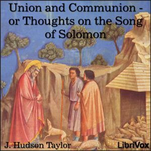 Union and Communion - or Thoughts on the Song of Solomon