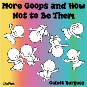 More Goops and How Not to Be Them