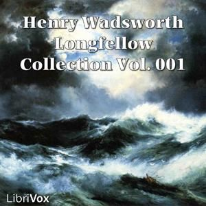 Henry Wadsworth Longfellow Collection Vol. 001