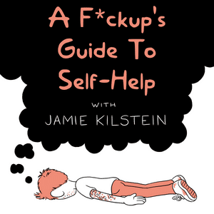 A F*ckup's Guide To Self-Help