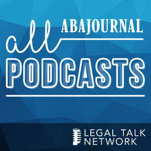 ABA Journal Podcasts - Legal Talk Network