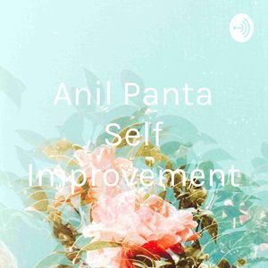 Anil Panta Self Improvement