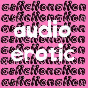 Audio Erotic Asfictionation