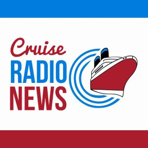 Cruise Radio News Briefs