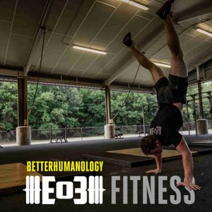 End of Three Fitness betterhumanology