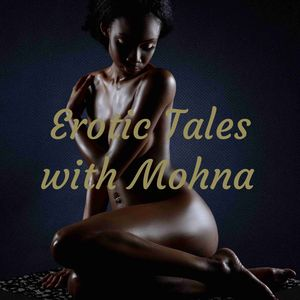 Erotic Tales with Mohna