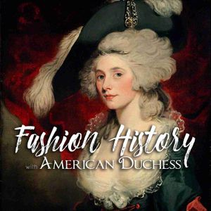 Fashion History with American Duchess