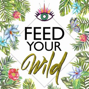 Feed Your Wild with Venessa Rodriguez