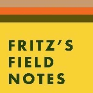 Fritz's Field Notes