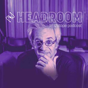 Headroom, an iZotope Podcast