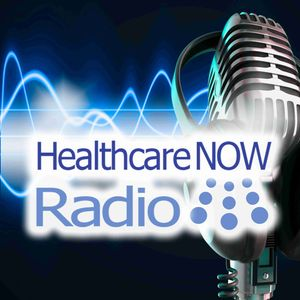 Healthcare NOW Radio - Insights and Discussion on Healthcare, Healthcare Information Technology, Health Innovation and more