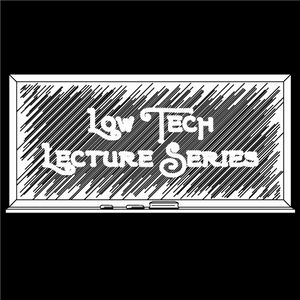 Lecture Series – Low Technology Institute