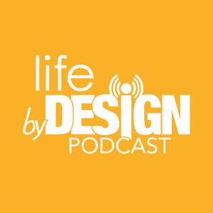 Life By Design Podcast