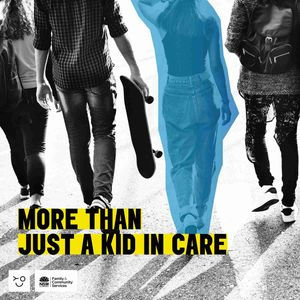 More than Just a Kid in Care