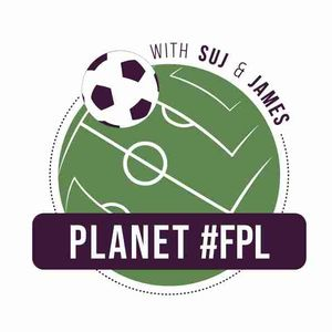 Planet FPL - The Fantasy Football Podcast