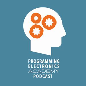 Programming Electronics Academy Podcast