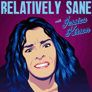 Relatively Sane with Jessica Kirson