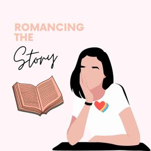 Romancing the Story: Romance Writing, Reading and General Story Structure