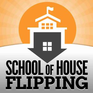 School of House Flipping   Real Estate Investing