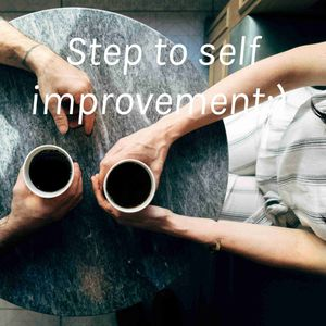 Step to self improvement:)