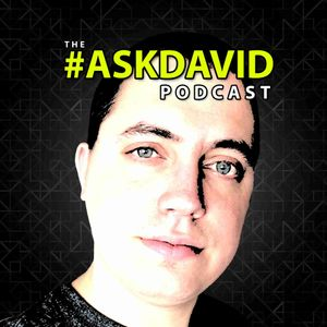The #AskDavid Podcast | Entrepreneurship, Finding Success Online & More