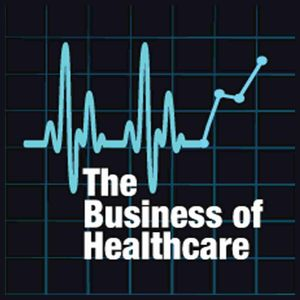 The Business of Healthcare Podcast
