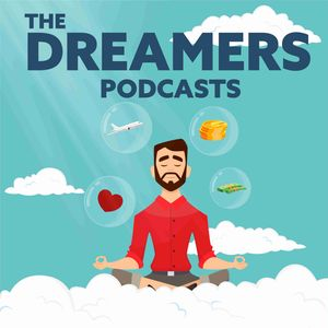 The Dreamers Podcast | Motivation and Self improvement