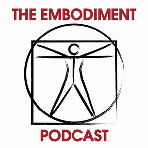 The Embodiment Podcast