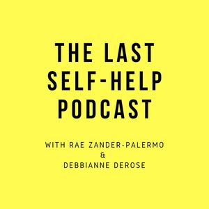 The Last Self Help Podcast