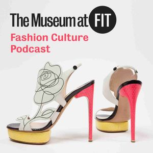 The Museum at FIT Fashion Culture Podcast