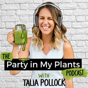 The Party in My Plants Podcast
