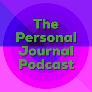 The Personal Journal Podcast