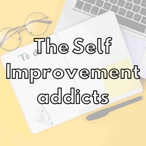 The self-improvement addicts.