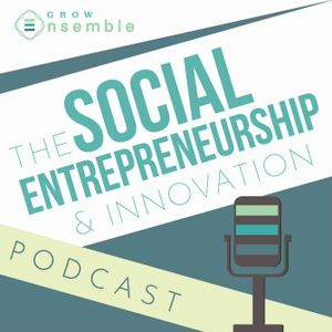 The Social Entrepreneurship & Innovation Podcast