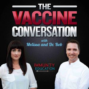 The Vaccine Conversation with Melissa and Dr. Bob