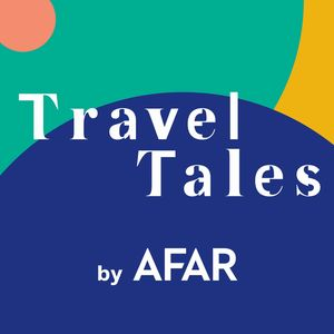 Travel Tales by AFAR