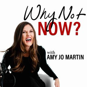 Why Not Now? with Amy Jo Martin