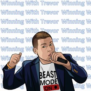 Winning With Trevor - Your No BS Guide To Self-Improvement